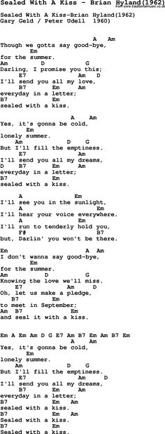 Song Sealed With A Kiss by Brian Hyland(1962), with lyrics for vocal performance and accompaniment chords for Ukulele, Guitar Banjo etc.