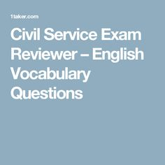 Civil Service Exam Reviewer – English Vocabulary Questions Civil Service Reviewer, Graphic Design Cv, English Writing, English Vocabulary, Excercise, Mathematics, Civilization, Sentences, This Or That Questions