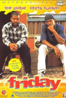 Friday Poster all the fridays movies are so funny