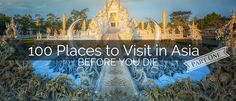 100 Places to Visit in Asia Before you Die: Part 1