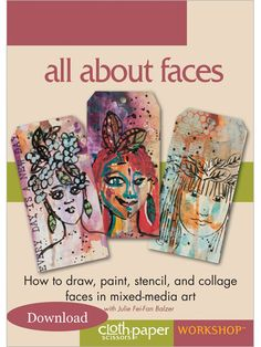 All About Faces: How to Draw, Paint, Stencil, and Collage Faces in Mixed-Media Art (Download) by Julie fei-Fan Balzer