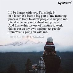 Https://Themindsjournal.Com/Ill-Honest-Im-Little-Bit-Loner/ introvert qu Loner Quotes, Introvert Quotes, True Quotes, Qoutes, Quotes Quotes, Alone, Survivor Quotes, Be Honest With Yourself, Quotes Deep Feelings