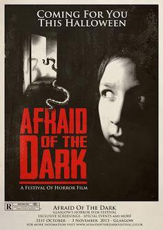 Afraid of the Dark Horror Film Festival 2013 official poster Cinema Posters, Film Posters, Film Festival Poster, Horror Movies, Horror Film, Afraid Of The Dark, Thriller, The Darkest, Halloween