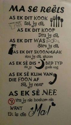 Ma se reëls*                                                       … Mama Quotes, Cute Quotes, Qoutes, Afrikaanse Quotes, Goeie Nag, Life Thoughts, Positive Thoughts, Friendship Quotes, Wise Words