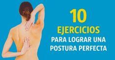 10Ejercicios para lograr una postura perfecta