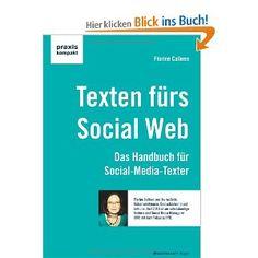 Texten für das Social Web: Das Handbuch für Social-Media-Texter: Amazon.de: #Florine #Calleen: Bücher