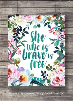 She who is brave is free   Printable art   Watercolor flowers   Peonies eucayptus Hand lettered Printable wall art Motivational Quote Print