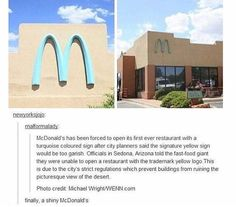 I live in Az and all the McDonald's around here match the surrounding buildings...