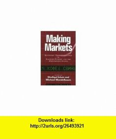 Making Markets Economic Transformation in Eastern Europe and the Post-Soviet States (9780876091296) Shafiqul Islam, Michael Mandelbaum , ISBN-10: 087609129X  , ISBN-13: 978-0876091296 ,  , tutorials , pdf , ebook , torrent , downloads , rapidshare , filesonic , hotfile , megaupload , fileserve