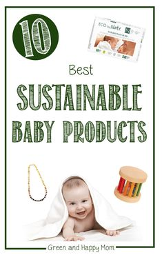 When you're pregnant you need lots of stuff for your newborn but most are not sustainable. Here are the 10 best green baby products. #pregnancy #greenbabyproducts #zerowaste
