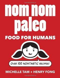 Nom Nom Paleo: Food for Humans: Over 100 Nomtastic Recipes! by Henry Fong, http://www.amazon.co.uk/dp/1449450334/ref=cm_sw_r_pi_dp_T8R0sb09J2AY7