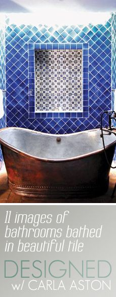 http://carlaaston.com/designed/11-images-beautiful-tile-bathrooms   #tile #bathroom