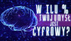 w ilu % Twój mózg jest cyfrowy? Sprawdź testy na inteligencje