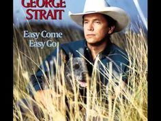 George Strait - Give It Away. King George, sigh . . . .