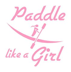 Paddle Like a Girl Kayaker Vinyl Decal Sticker Pink Kayak Kayaking Water Canoe. Comes in other colors too. Kayak Stickers, Kayak Decals, Vinyl Decals, Car Decals, Kayak Camping, Canoe And Kayak, Kayak Fishing, Kayaking Quotes, Kayaking Tips