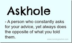 Don't Be An Askhole! Totally inappropriate but made me LOL!!