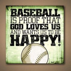 Baseball Is Proof That God Loves Us And Wants Us To Be Happy by ManCaveSportsSigns, $15.00
