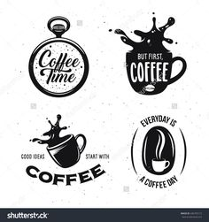 Coffee Related Quotes Set. Coffee Time. But First, Coffee. Good Ideas Start With…