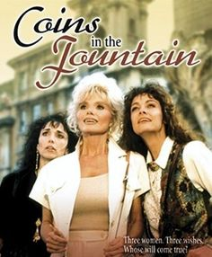 "Coins in the Fountain (1990): Remake of the 1954 film ""Three Coins In The Fountain"" again finds three vacationing American women searching for romance during their visit to Rome. Director: Tony Wharmby. Stars: Loni Anderson, Stepfanie Kramer, Shanna Reed. ( watch full TV movie online video streaming )."