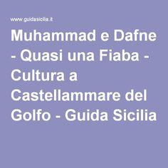 Muhammad e Dafne - Quasi una Fiaba - Cultura a Castellammare del Golfo - Guida Sicilia