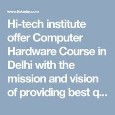 Hi-tech institute offer Computer Hardware Course in Delhi with the mission and vision of providing best quality Computer hardware repairing skills to all section of students in a very reasonable fee structure. Best Q, Computer Hardware, Students, Tech, Hardware, Technology