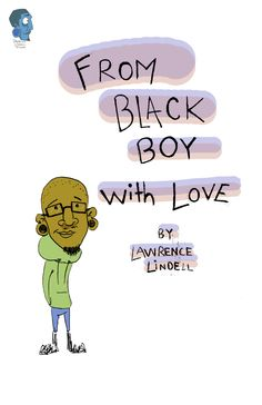 This book is for all the girls of color across the world who have been made to feel uncomfortable in their own skin. You are life, you are important and you matter. From This black boy with l...