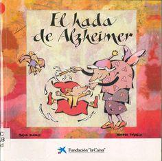 """Josep Albanell / Montse Tobella. """"La fada d'Alzheimer"""". Fundació """"La Caixa"""". (6 a 8 años). Está en la biblio. Alzheimer, Cover, Books, Art, Faeries, Libros, Art Background, Book, Kunst"""