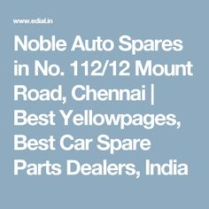 Noble Auto Spares in No. 112/12 Mount Road, Chennai   Best Yellowpages, Best Car Spare Parts Dealers, India