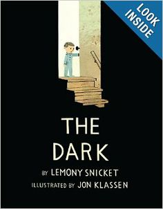 The Dark: Lemony Snicket, Jon Klassen