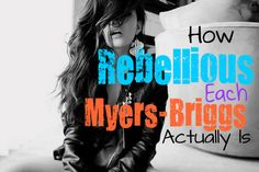 how-rebellious-each-myers-briggs-type-actually-is