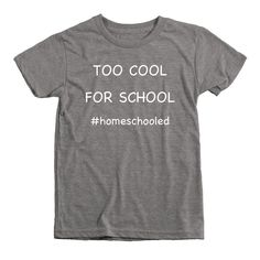 Too Cool For School Homeschool Kids Tri-Blend T-Shirt