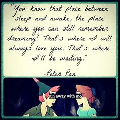 Always wanted a peter pan tattoo. The pic at the bottom made me start singing Somewhere in Neverland by All Time Low though haha Great Quotes, Quotes To Live By, Me Quotes, Disney Love, Disney Stuff, Disney Magic, Peter Pan Quotes, Love You, My Love
