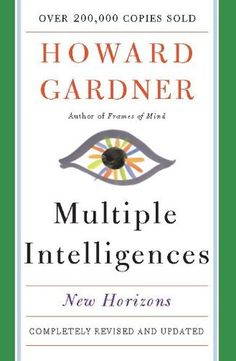 Multiple Intelligences: New Horizons in Theory and Practice de Howard E. Gardner, http://www.amazon.es/dp/B001JEGOCY/ref=cm_sw_r_pi_dp_kdJ8ub00TA3BC
