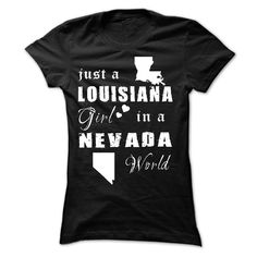 LOUISIANA GIRL IN NEVADAGet one today and represent by wearing it proudly! Type your KEYWORD in search box to find more awesome tees!LOUISIANA, GIRL, IN, NEVADA, WORLD, JUST A, LIVE, STATE
