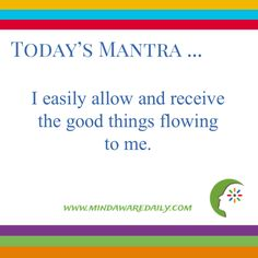 Today's #Mantra. . . I easily allow and receive the good things flowing to me. #affirmation #trainyourbrain #ltg Would you like these mantras in your email inbox? Click here: