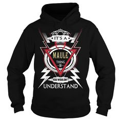 MAULE  Its a MAULE Thing You Wouldn't Understand  T Shirt Hoodie Hoodies YearName Birthday https://www.sunfrog.com/Automotive/110605670-325796223.html?46568