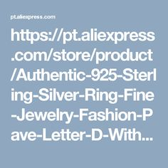 https://pt.aliexpress.com/store/product/Authentic-925-Sterling-Silver-Ring-Fine-Jewelry-Fashion-Pave-Letter-D-With-Crystal-Ring-For-Women/2396077_32734148569.html