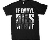 The Walking Dead Shirt - IF DARLY DIES We Riot - Zombie Shirt Funny Zombie Apocalypse Dixon Crossbow s m l xl 2xl 3xl 4xl 5xl