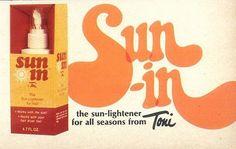 Sun-in...made my hair a lovely shade of orange!