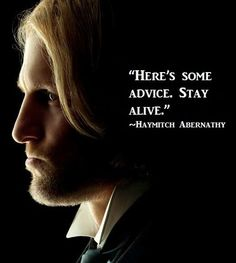 Advice from Haymitch.