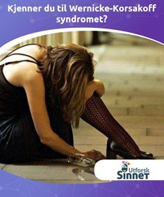 Kjenner du til Wernicke-Korsakoff syndromet? Good To Know, Leiden, Zen, Medicine, Mental Health, Psicologia, Self Help, People