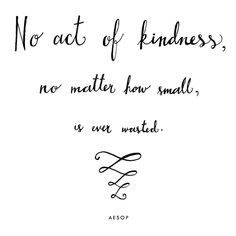 Kindness is never wasted. So true! Words Of Wisdom Quotes, Good Life Quotes, Quotes To Live By, Best Quotes, Word Up, Word Of The Day, Handwritten Quotes, Different Quotes, Favorite Words