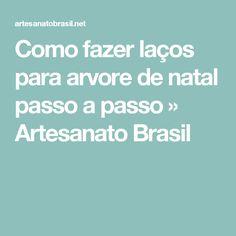Como fazer laços para arvore de natal passo a passo » Artesanato Brasil