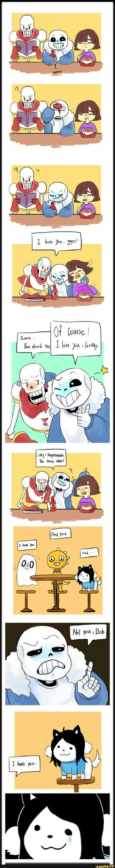 Undertale-- Lol, is Sans drunk? On ketchup?! And poor Bob XD>>>that last comment is the only thing I can say