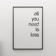 plakaty-ALL YOU NEED IS LESS - grafika 50x70