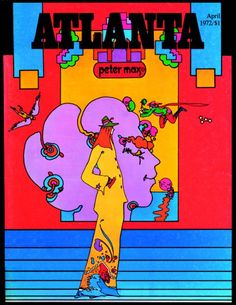 Peter Max-Atlanta.  I was a big fan of Peter Max as a kid-artist, in about 1970.