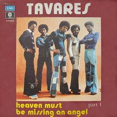 1976 - Tavares - Heaven must be missing an angel