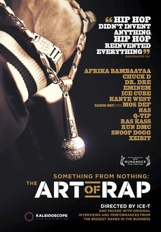 SOMETHING FROM NOTHING: THE ART OF RAP is a documentary on rap music and its rise to global prominence.
