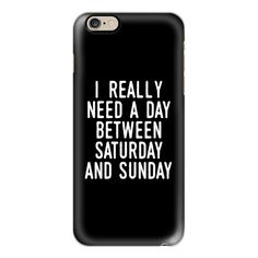I REALLY NEED A DAY BETWEEN SATURDAY AND SUNDAY (Black & White) -... ($40) ❤ liked on Polyvore featuring accessories, tech accessories, iphone case, iphone cover case, slim iphone case, iphone cases, black and white iphone case and apple iphone cases