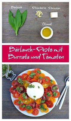 Bärlauch Pesto mit Burrata und Tomaten schmeckt würzig, wunderbar cremig und frisch zu gleich. So ein Genuss!